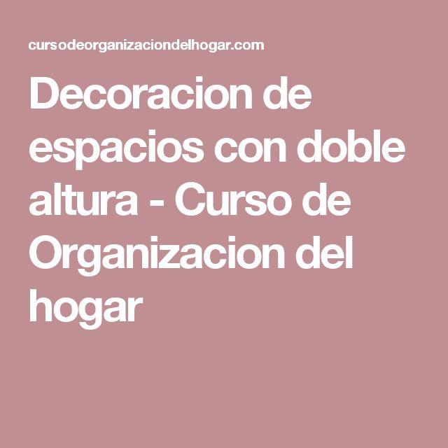 Decoracion de espacios con doble altura - Curso de Organizacion del hogar