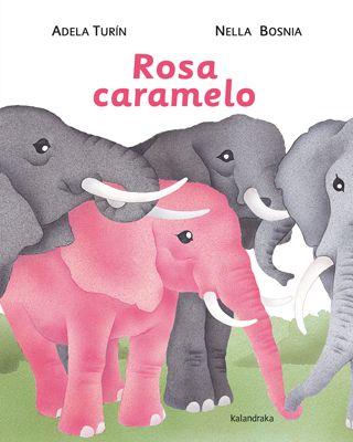 Rosa Caramelo. Kalandraka. Aislada en un jardín, Margarita es la única elefanta del grupo incapaz de conseguir que su piel sea de color rosa caramelo. Cuando sus progenitores desisten de imponerle ese aspecto, por fin descubrirá el significado de la libertad y abrirá el camino de la igualdad para sus compañeras.