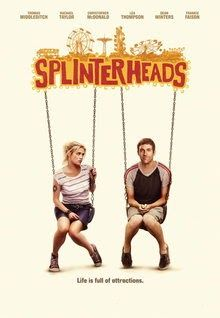 """FULL MOVIE! """"Splinterheads"""" (2009)  """"Splinterheads"""" (2009) Justin discovers the girl of his dreams, a shrewd carnival worker named Galaxy. But winning her heart proves to be more than fun and games. Rachel Taylor (Transformers), Lea Thompson (Back to the Future), and Christopher MacDonald (Happy Gilmore) star. 
