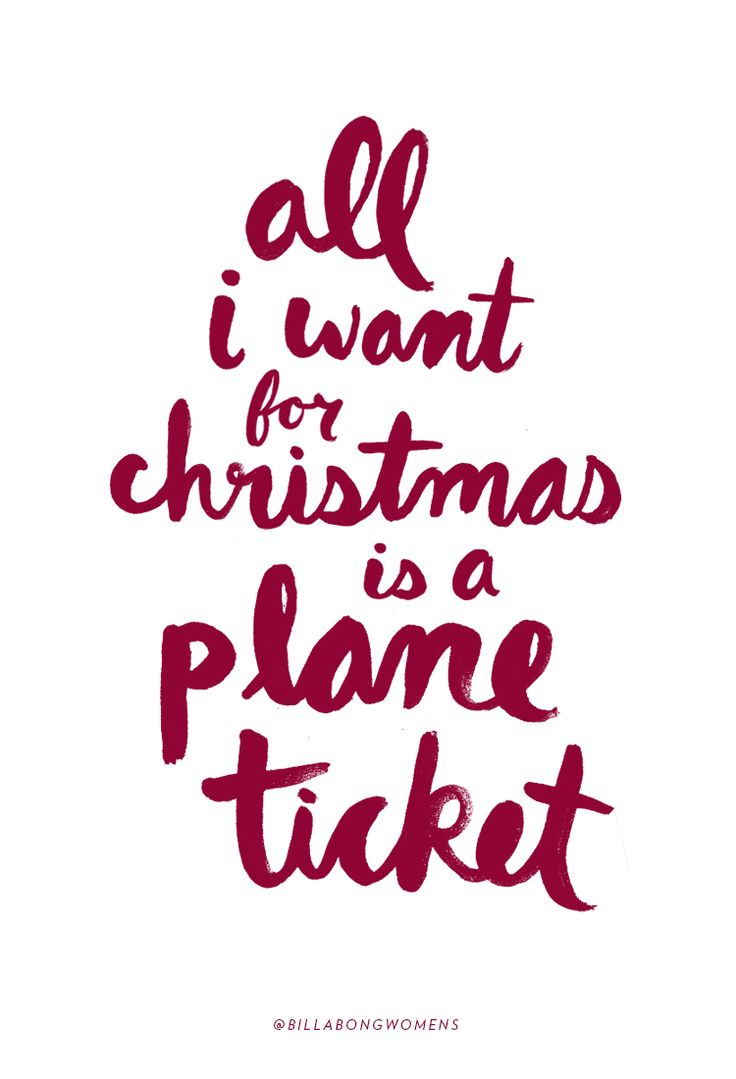 All I want for Christmas is a plane ticket.