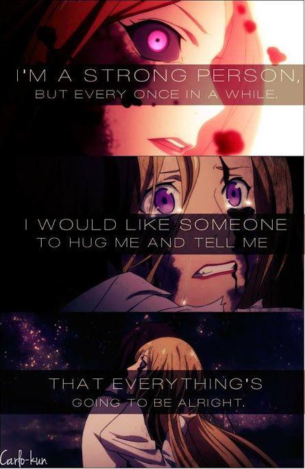 Eu sou uma pessoa forte, mas de vez em quando. Gostaria de alguém para me abraçar e dizer que tudo vai ficar bem.