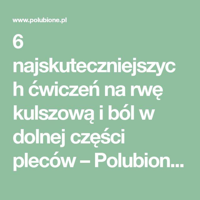 6 najskuteczniejszych ćwiczeń na rwę kulszową i ból w dolnej części pleców – Polubione.pl