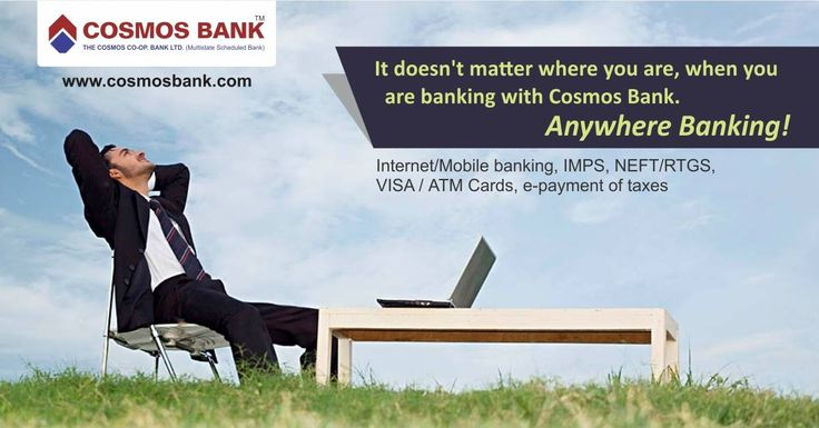 It doesn't matter where you are, when you are #banking with #Cosmos #Bank. Anywhere #Banking! Avail #Internet/#Mobile #banking, #IMPS, #NEFT/#RTGS, #VISA/#ATM Cards, #e-payment of taxes.