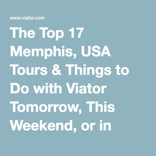 The Top 17 Memphis, USA Tours & Things to Do with Viator Tomorrow, This Weekend, or in April   Viator.com