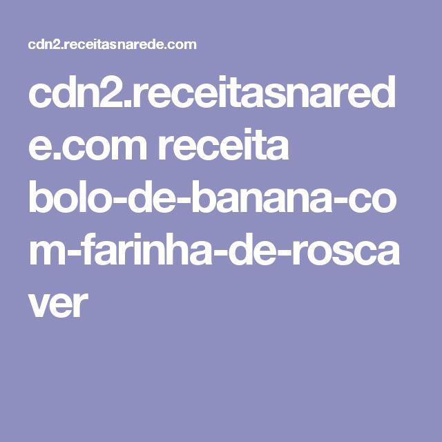cdn2.receitasnarede.com receita bolo-de-banana-com-farinha-de-rosca ver