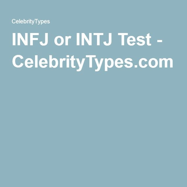 INFJ or INTJ Test - CelebrityTypes.com