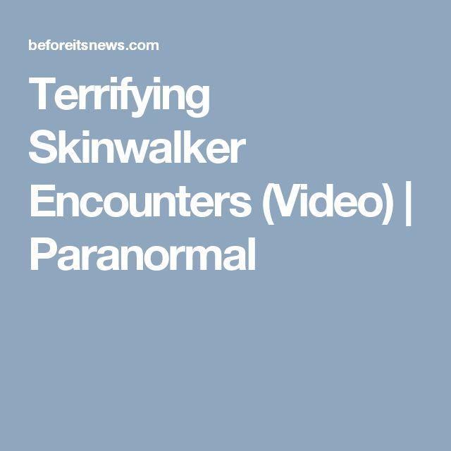 Terrifying Skinwalker Encounters (Video) | Paranormal