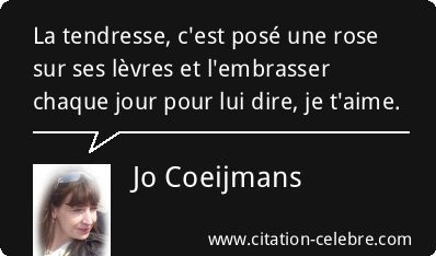 Citation Rose, Tendresse & Aime (Jo Coeijmans - Phrase n°74472)