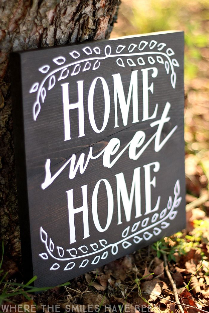 This would be so nice to hang in my home, and it would make the PERFECT housewarming gift! Home Sweet Home Sign with FREE Cut File!   Where The Smiles Have Been