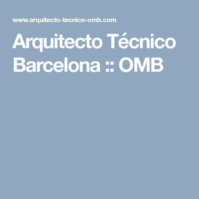Arquitecto Técnico Barcelona :: OMB