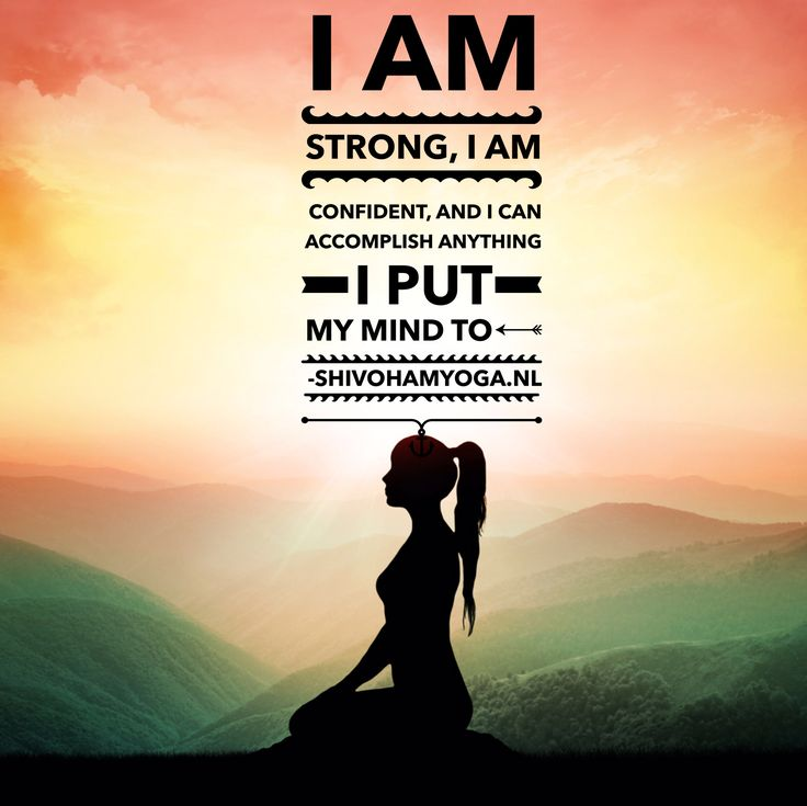 I am strong, I am confident, and I can accomplish anything I put my mind to ♡