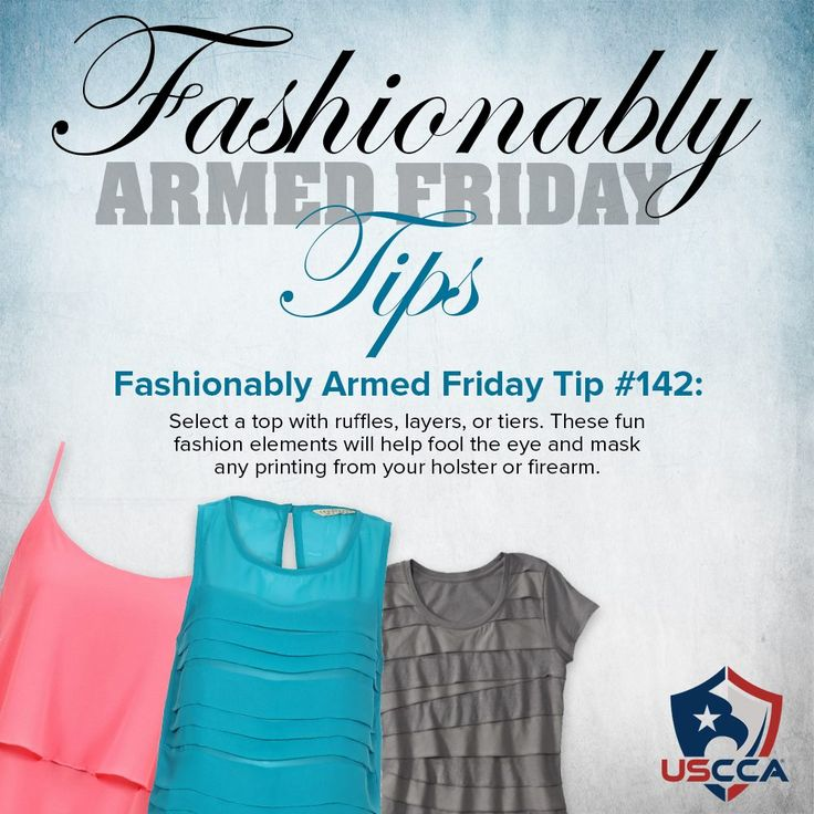 ‪#‎FashionablyArmedFriday‬ Tip #142: Select a top with ruffles, layers or tiers. These fun fashion elements will help fool the eye and mask any printing from your holster or firearm.