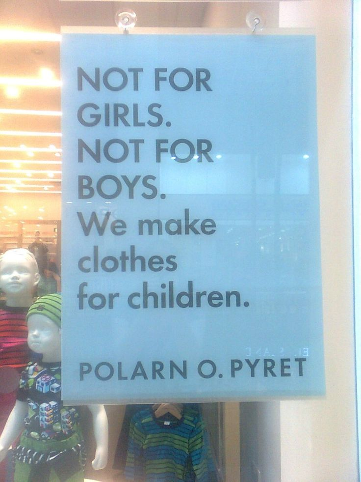 Swedish clothing store Polarn O. Pyret sells clothes for kids without distinguishing boys' clothes from girls' clothes.