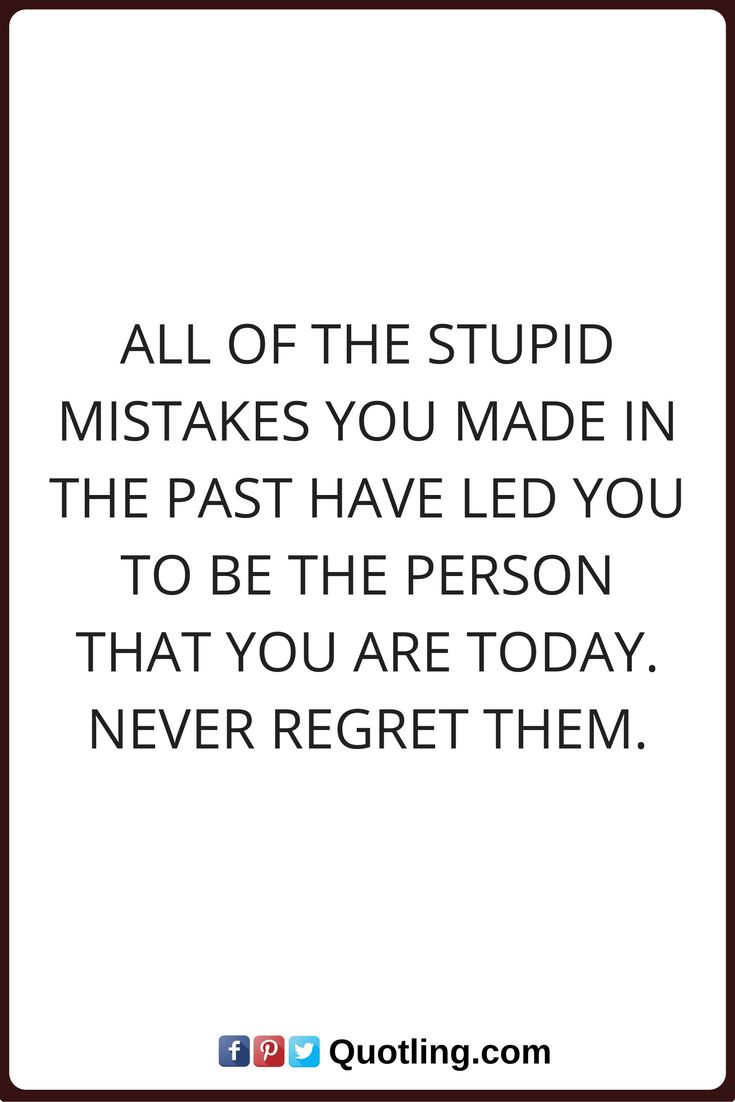 17 Best images about Mistakes Quotes on Pinterest   In a ...