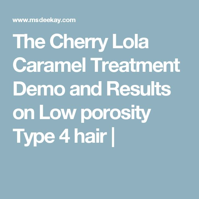 The Cherry Lola Caramel Treatment Demo and Results on Low porosity Type 4 hair |