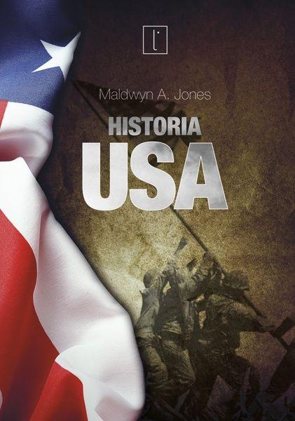 Czterysta lat USA na 800 stronach jednej książki! Nowa książka brytyjskiego historyka Maldwyna A. Jonesa