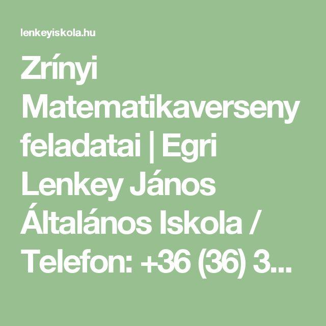 Zrínyi Matematikaverseny feladatai | Egri Lenkey János Általános Iskola / Telefon: +36 (36) 310-046 / Igazgató: +36 (20) 281-35-73