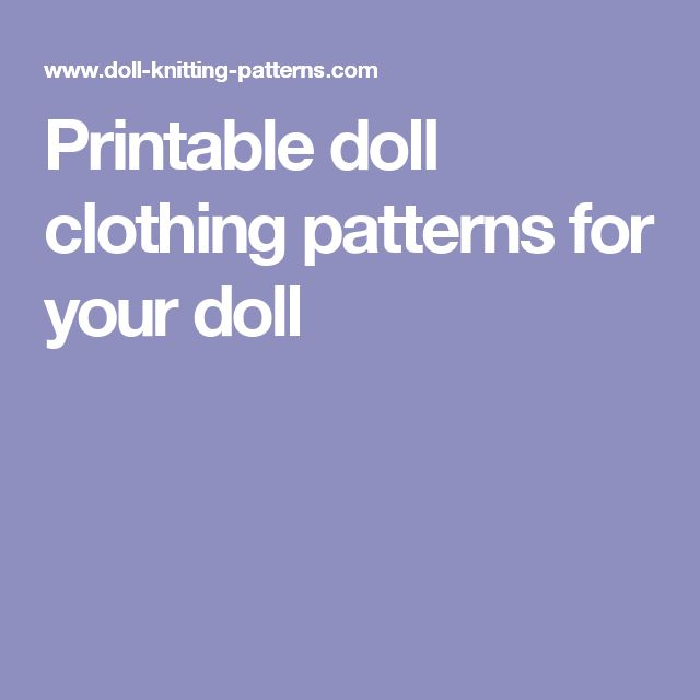 Printable doll clothing patterns for your doll