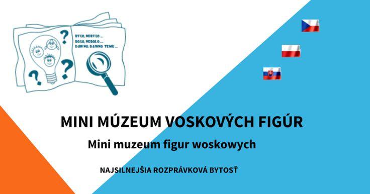 MINI MÚZEUM VOSKOVÝCH FIGÚR NAJSILNEJŠIA ROZPRÁVKOVÁ BYTOSŤ Mini muzeum figur woskowych