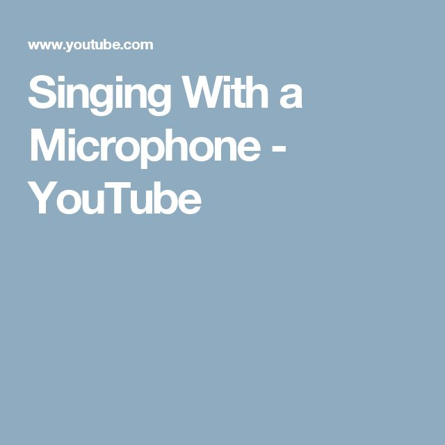 Singing With a Microphone - YouTube