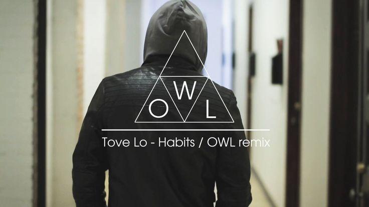 Tove Lo - Habits / OWL Remix