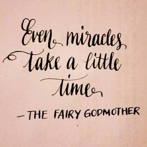 Miracle quote. Fairy Godmother.