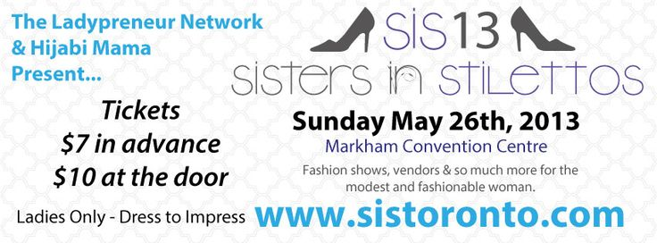 Sisters in Stilettos     Markham – Join us on Sunday May 26th at Markham Convention Centre, for an evening of shopping, fashion and fun! Support local women in business and visit almost 40 ladypreneur booths showcasing everything from elegant accessories & services for women to everyday modest wear & fancy party dresses!!