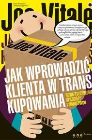ebook Jak wprowadzić klienta w trans kupowania. Nowa psychologia sprzedaży i marketingu