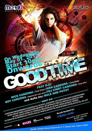 ~ GOOD TIME ~ Wednesday, May 1 '13  Feat Djs : Nics Cazona (Over Drive) | Ivan Canzona (Crossfader) | Boy Canzona (Beatmix jkt/Over drive) | Fdj Cindy Canzona (Over drive) | Bule & Potsy (Aulia inc).  Supported by : Evo Android, RVLX, Jakclubbers and Dance Signal  MoodZ Resident Dj : G'Micro / Adho  Rsvp : 021-2994 1282