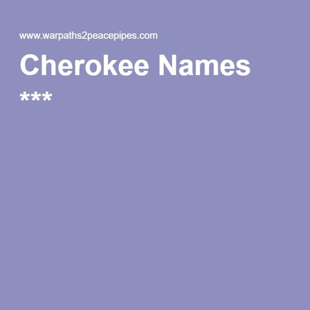 Cherokee Names ***