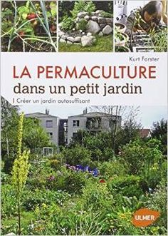 la permaculture dans un petit jardin jardinage pinterest jardins. Black Bedroom Furniture Sets. Home Design Ideas