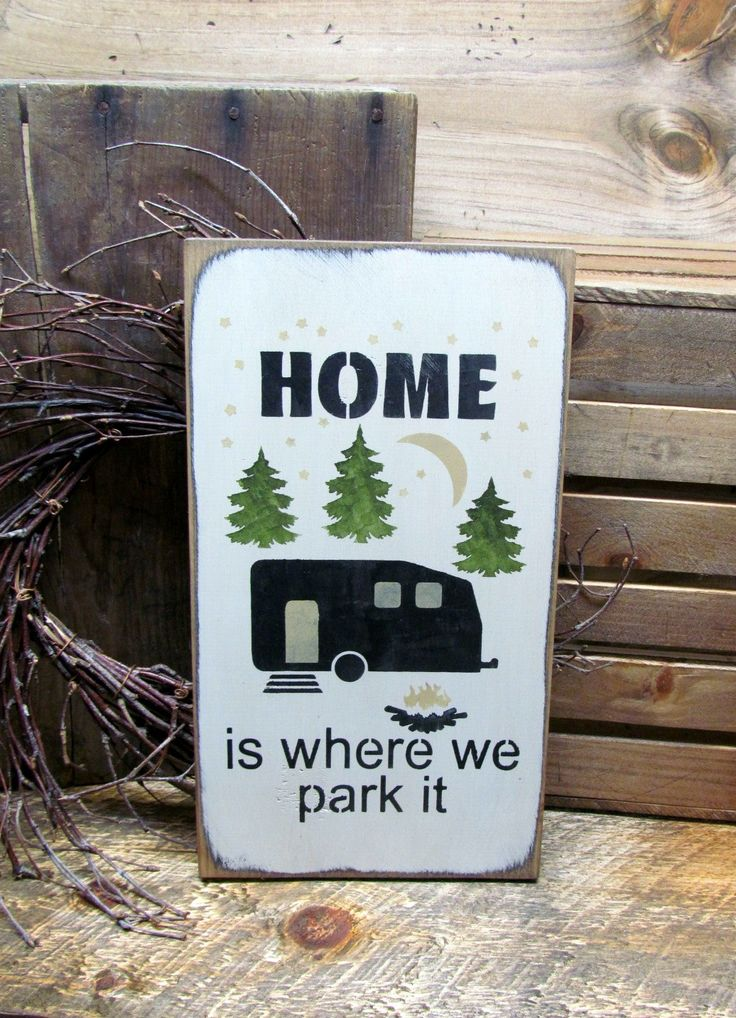 Home Is Where You Park It, Wooden Camper Sign