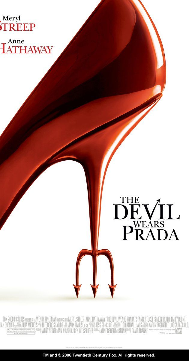 Directed by David Frankel.  With Anne Hathaway, Meryl Streep, Adrian Grenier, Emily Blunt. A smart but sensible new graduate lands a job as an assistant to Miranda Priestly, the demanding editor-in-chief of a high fashion magazine.
