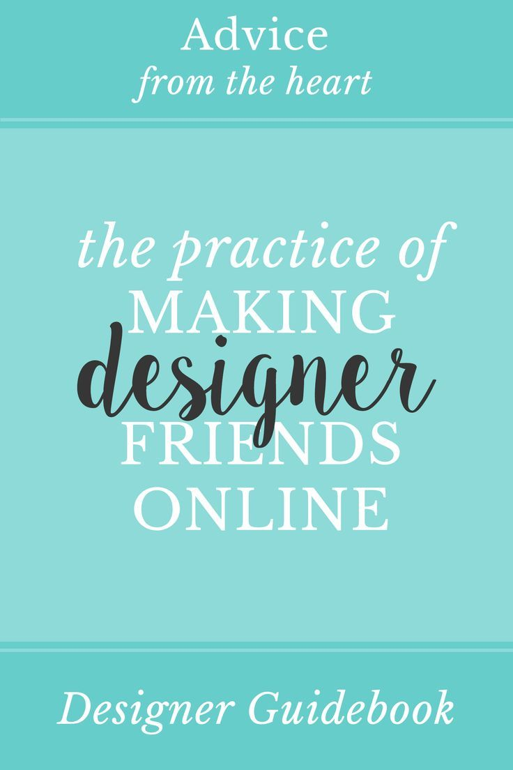 The Practice of Making Designer Friends Online! Learn 4 methods to making designer friends online and 4 benefits of taking the time to do it!