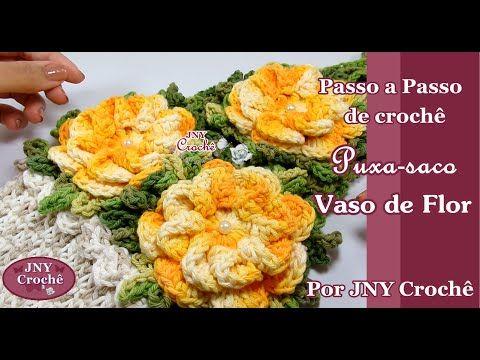 Puxa saco vaso de flores de crochê por JNY Crochê - YouTube                                                                                                                                                                                 Mais