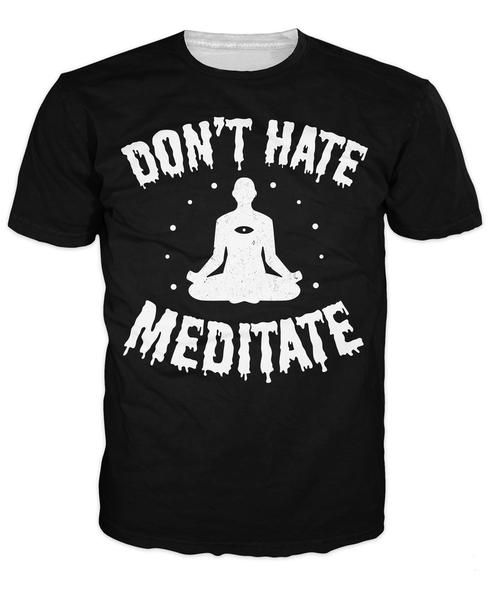 FREE SHIPPING, Don't Hate Meditate T-Shirt Funny Summer Style t shirt Unisex Women Men 3d Print tees Fashion Clothing Plus Size Free shipping