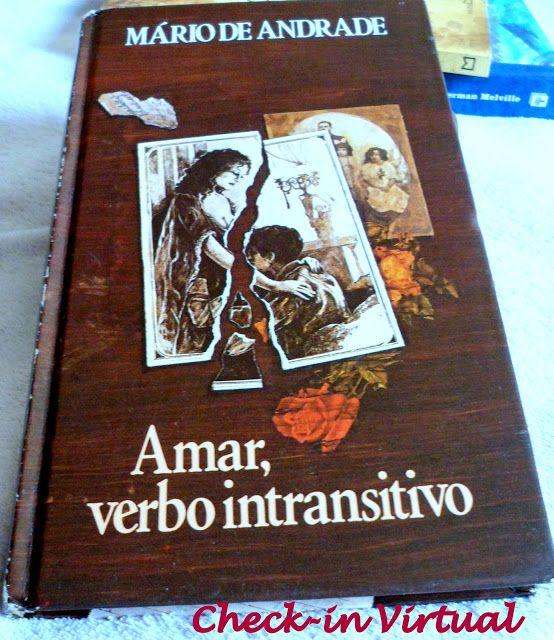 Check-in Virtual: Resenha: Amar, verbo intransitivo