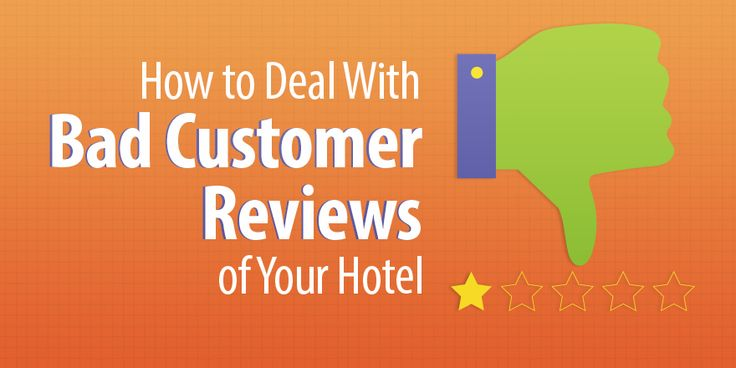 Turn a Negative Into a Positive: 3 Tips for Dealing With Bad Hotel Reviews