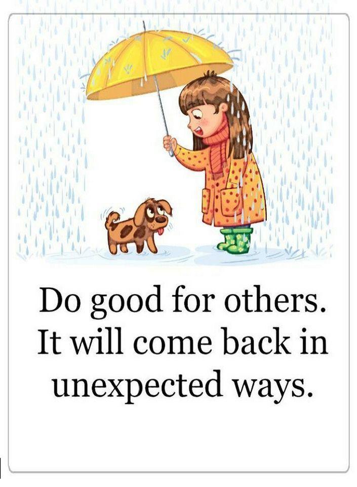Quotes Like Negative Karma there is positive karma which follows you like a shadow.