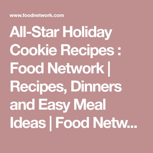 All-Star Holiday Cookie Recipes : Food Network   Recipes, Dinners and Easy Meal Ideas   Food Network