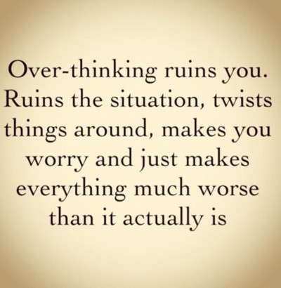 This should be my wedding planning mantra. Stop over-thinking.