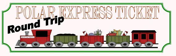 Polar Express Ticket to print. PLUS many Polar Express Ideas