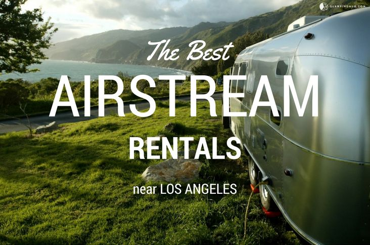 Why would you stay in an ordinary rental for the same old vacation year after year when you could stay in a unique Airstream near Los Angeles for an unforgettable camping getaway for all to enjoy? #airstream #unqiuecamping #losangeles #cityofangels #glampinghub #glamping