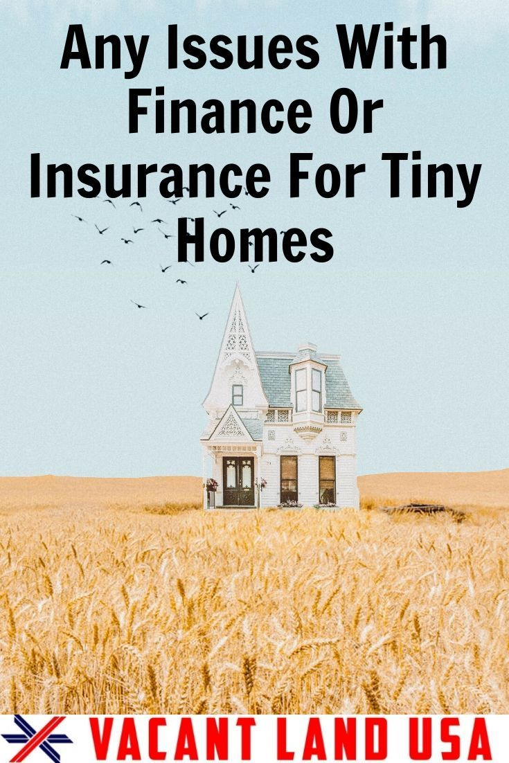 Financing And Insurance Can Be A Challenge For Tiny Homes For Sale