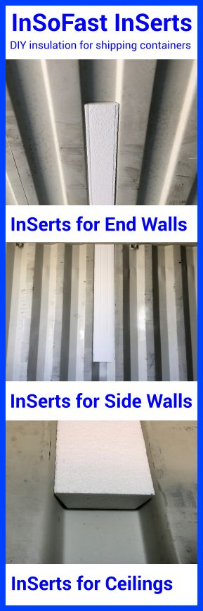InSoFast InSerts make it easy to insulate your shipping container. InSoFast panels can be installed directly over the InSerts, leaving a smooth surface for installing drywall and other wall finishes. #ShippingContainerHomes