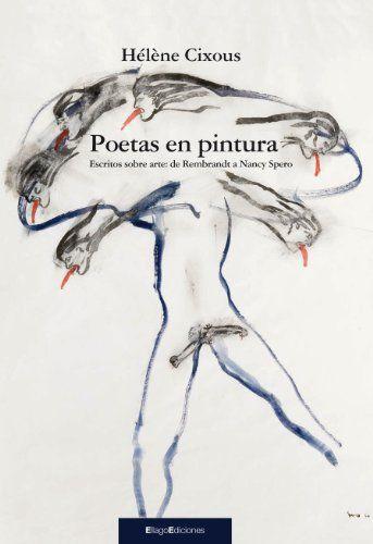 Poetas en pintura: de Rembrandt a Nancy Spero, Hélène Cixous