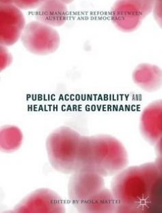 Public Accountability and Health Care Governance: Public Management Reforms Between Austerity and Democracy free download by Paola Mattei (eds.) ISBN: 9781137472984 with BooksBob. Fast and free eBooks download.  The post Public Accountability and Health Care Governance: Public Management Reforms Between Austerity and Democracy Free Download appeared first on Booksbob.com.