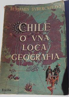Paraíso del Libro Usado: Chile O Una Loca Geografía, Benjamín Subercaseaux