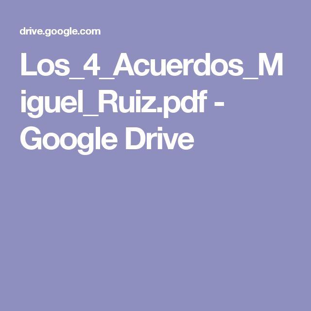 Los_4_Acuerdos_Miguel_Ruiz.pdf - Google Drive
