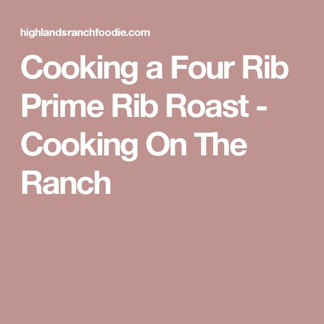 Cooking a Four Rib Prime Rib Roast - Cooking On The Ranch
